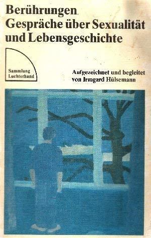 Beruhrungen: Gesprache uber Sexualitat Und Lebensgeschichte: Hulsemann, Irmgard