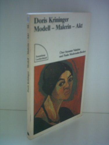 Modell - Malerin - Akt Über Suzanne Valadon und Paula Modersohn-Becker - Krininger, Doris