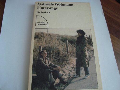 Unterwegs: Ein Tagebuch (Sammlung Luchterhand)