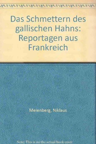 9783472864158: Das Schmettern des gallischen Hahns: Reportagen aus Frankreich (German Edition)
