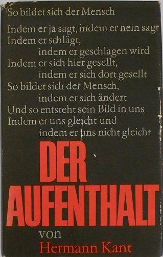 Der Aufenthalt: Roman: Kant, H.