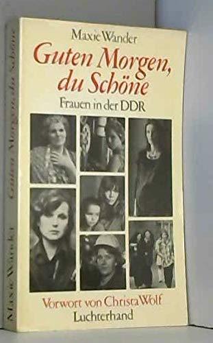 9783472864615: Guten Morgen, du Schöne : Frauen in der DDR, Protokolle