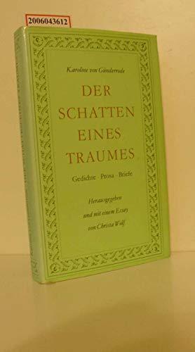 Der Schatten eines Traumes : Gedichte, Prosa, Briefe, Zeugnisse von Zeitgenossen. - von Günderrode, Karoline