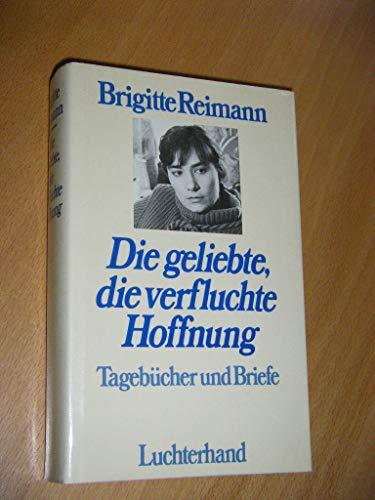 9783472865889: Die geliebte, die verfluchte Hoffnung. Tagebücher und Briefe 1948 bis 1973