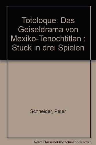 9783472866008: Totoloque: Das Geiseldrama von Mexiko-Tenochtitlan : Stuck in drei Spielen (German Edition)
