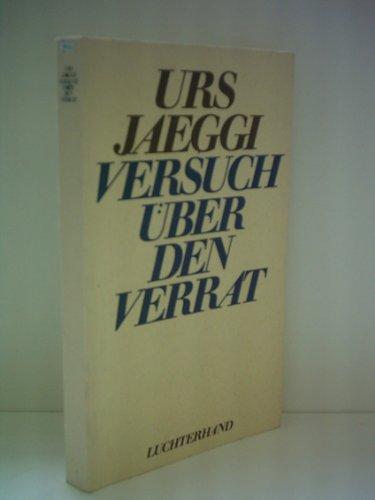Versuch u?ber den Verrat (German Edition): Jaeggi, Urs