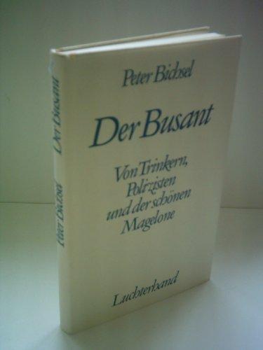9783472866091: Der Busant: Von Trinkern, Polizisten und der schönen Magelone (German Edition)