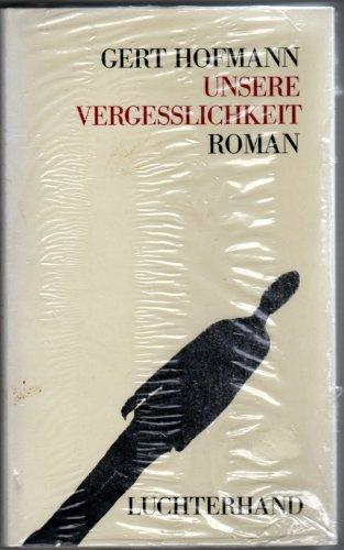 9783472866466: Unsere Vergesslichkeit: Roman (German Edition)