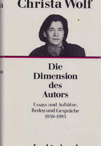 Die Dimension des Autors. Essays und Aufsätze, Reden und Gespräche 1959 - 1985. Ausw.: Angela Drescher. - Wolf, Christa