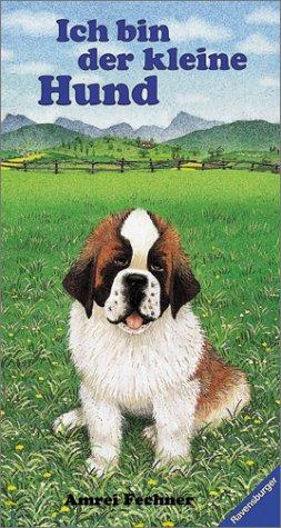 9783473301584: Ich bin der kleine Hund. Mit neuer Rechtschreibung.