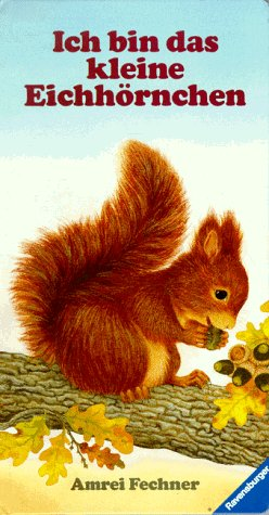 9783473302949: Ich bin das kleine Eichh�rnchen