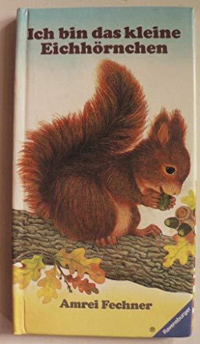 9783473306749: Ich bin das kleine Eichhörnchen