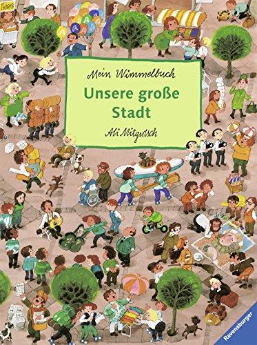 Unsere große Stadt. (German Edition): Mitgutsch, Ali