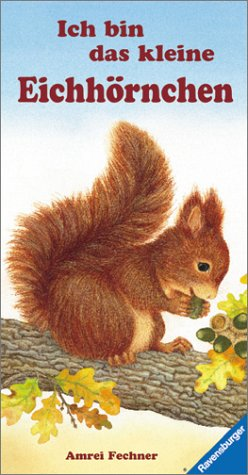 9783473307401: Ich bin das kleine Eichhörnchen