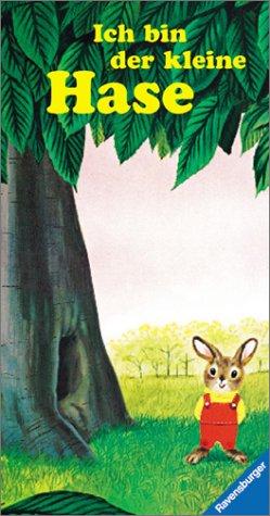 9783473307418: Ich bin der kleine Hase, livre entièrement cartonné