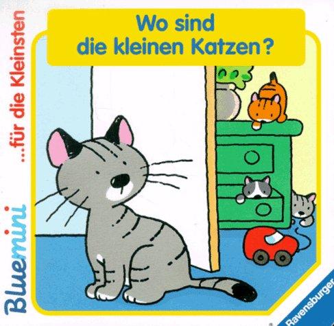 9783473322077: Wo sind die kleinen Katzen?
