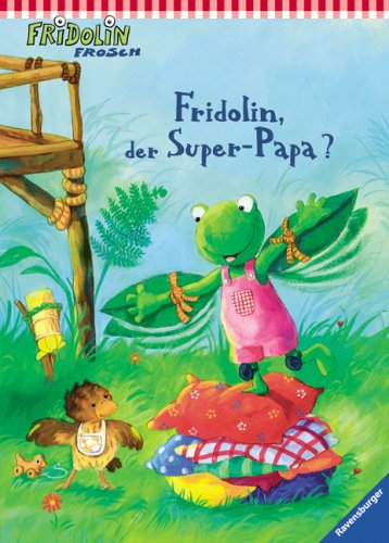 Fridolin, der Super-Papa?
