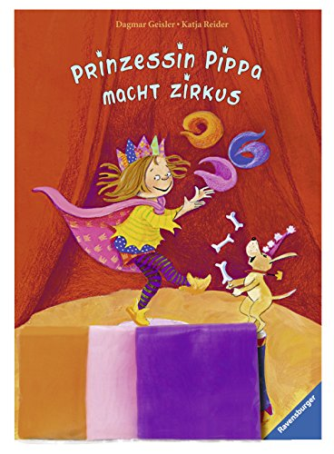 Prinzessin Pippa macht Zirkus Manege frei für Prinezssin Pippa: Geisler, Dagmar und Katja ...