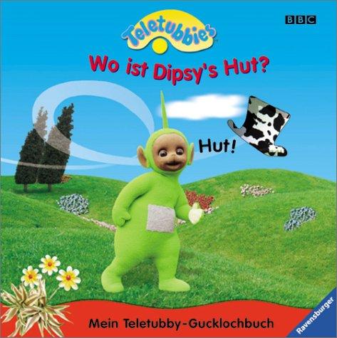 9783473325306: Wo ist Dipsy's Hut?. Mein Teletubby-Gucklochbuch. Mit neuer Rechtschreibung