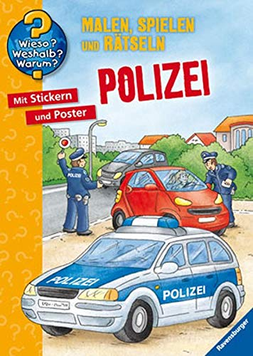 9783473328420: Wieso? Weshalb? Warum? Malen, spielen und rätseln: Polizei: Malen - Stickern - Erstes Lernen