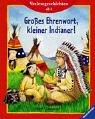 9783473330553: Vorlesegeschichten ab 4. Großes Ehrenwort, kleiner Indianer!