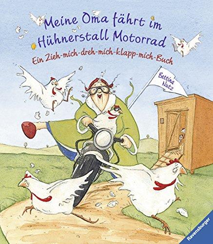 9783473330683: Meine Oma fährt im Hühnerstall Motorrad: Ein-zieh-mich-dreh-mich-klapp-mich-Buch