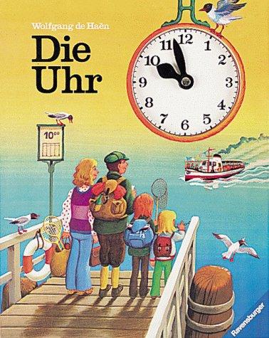9783473333608: Die Uhr. Ein Bilderbuch zum Lernen und Spielen