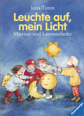 9783473333868: Leuchte auf, mein Licht. Martins- und Laternenlieder. Mit neuer Rechtschreibung