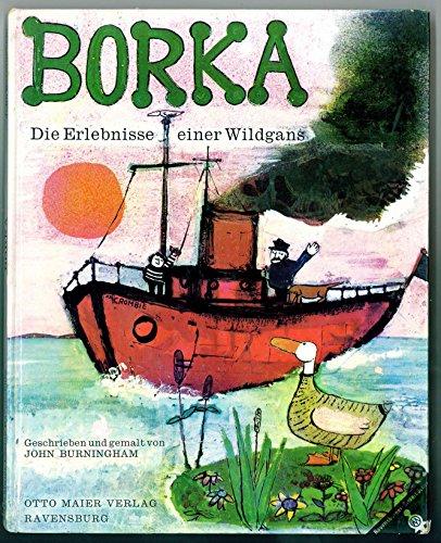 Borka Die Erlebnisse einer Wildgans: Burningham, John