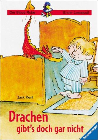 Drachen gibt's doch gar nicht. ( Ab 6 J.). (9783473340347) by Kent, Jack