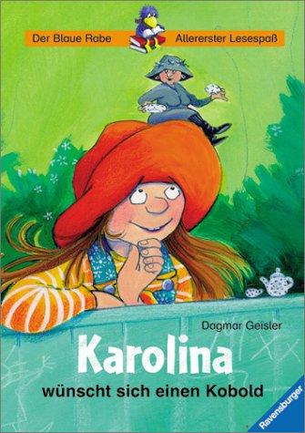 9783473341474: Karolina wünscht sich einen Kobold. ( Ab 6 J.).