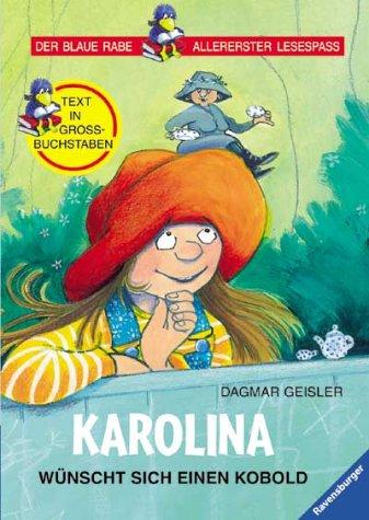 9783473341856: Karolina wünscht sich einen Kobold. Text in Grossbuchstaben. ( Ab 6 J.).