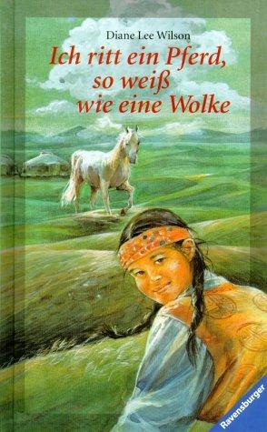 Ich ritt ein Pferd, so weiß wie: Wilson, Diane L.: