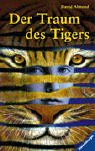 Der Traum des Tigers. (Ab 12 J.). (3473344222) by David Almond