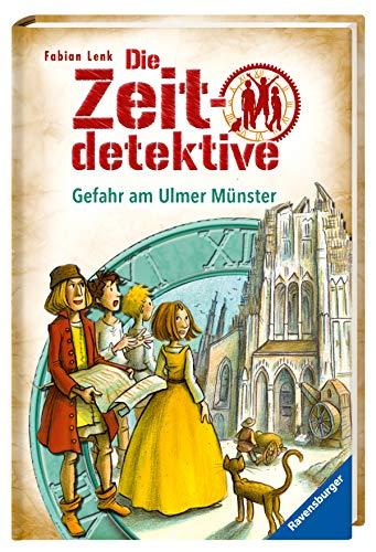 9783473345380: Die Zeitdetektive, Band 19: Gefahr am Ulmer Münster
