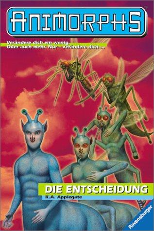 9783473348688: Animorphs, Bd.18, Die Entscheidung