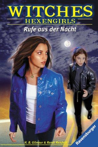 9783473349494: Witches. Hexengirls 03. Rufe aus der Nacht. ( Ab 12 J.).