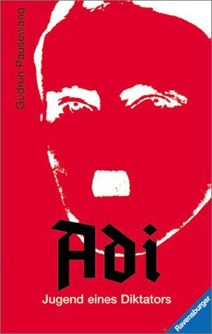 9783473351794: Adi - Jugend eines Diktators. Mit neuer Rechtschreibung