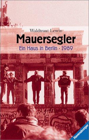 9783473351886: Mauersegler. Ein Haus in Berlin - 1989.
