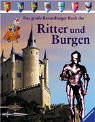 Das große Ravensburger Buch der Ritter und Burgen