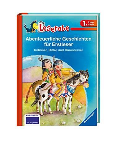 9783473362912: Leserabe: Abenteuerliche Geschichten f�r Erstleser. Indianer, Ritter und Dinosaurier