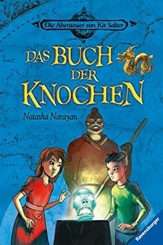 Die Abenteuer von Kilt Salter. Band 3: Das Buch der Knochen. - Narayan, Natasha