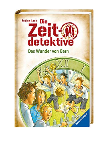 9783473369669: Die Zeitdetektive 31. Das Wunder von Bern: Ein Krimi zur Fu�ballweltmeisterschaft 1954