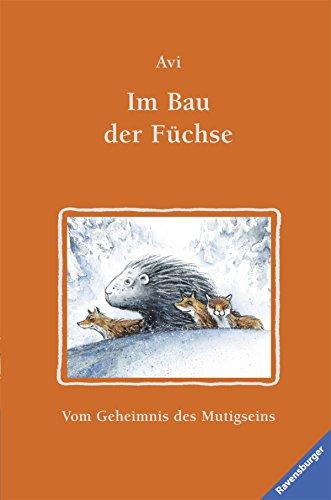 9783473369874: Im Bau der Füchse: Vom Geheimnis des Mutigseins