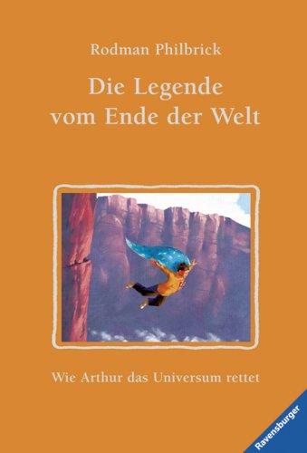 9783473369935: Die Legende vom Ende der Welt: Wie Artur das Universum rettet