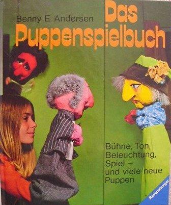 9783473373161: Das Puppenspielbuch. B�hne, Ton, Beleuchtung, Spiel - und viele neue Puppen