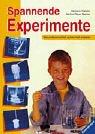 9783473373482: Spannende Experimente. Naturwissenschaft spielerisch erleben. ( Ab 6 J.).
