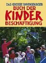 9783473373512: Das große Ravensburger Buch der Kinderbeschäftigung