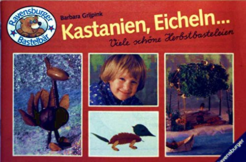 9783473373802: Kastanien, Eicheln.... Viele schöne Herbstbasteleien