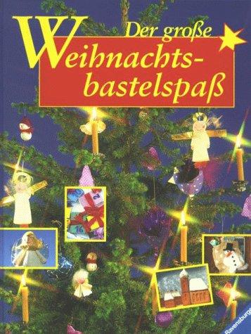 9783473374960: Der grosse Weihnachtsbastelspass. Mit neuer Rechtschreibung